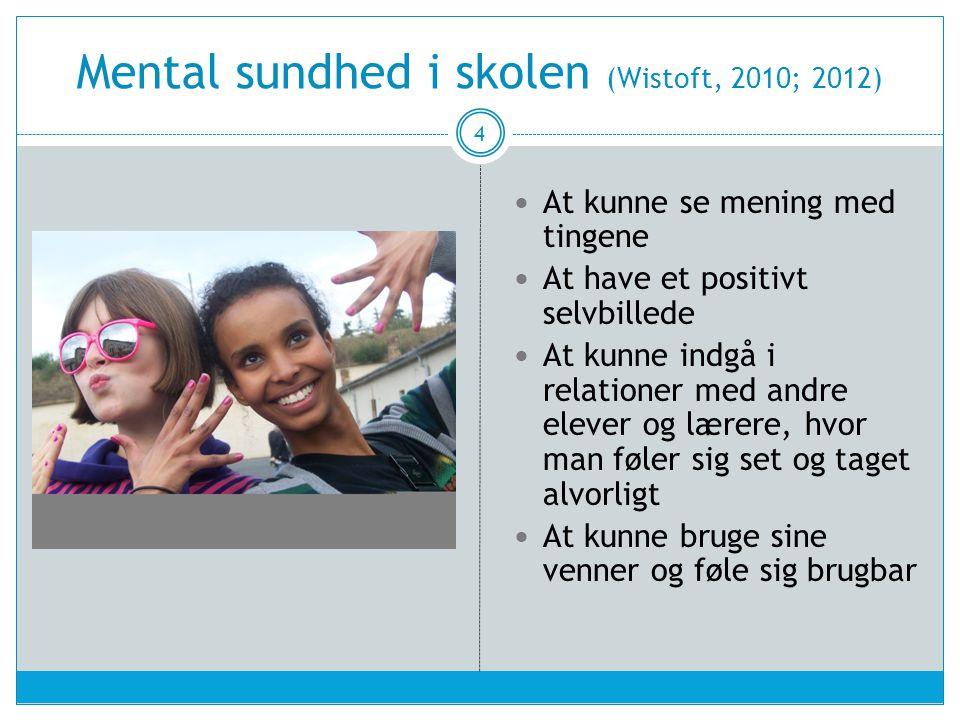 Mental sundhed i skolen (Wistoft, 2010; 2012)