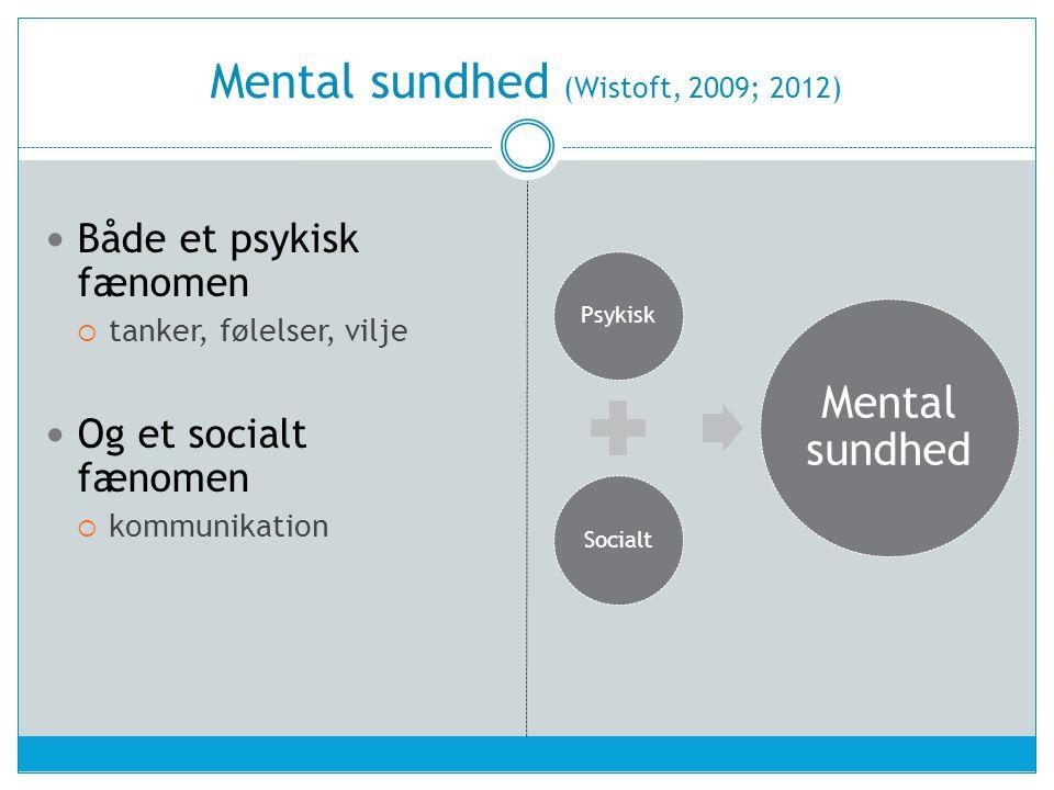 Mental sundhed (Wistoft, 2009; 2012)