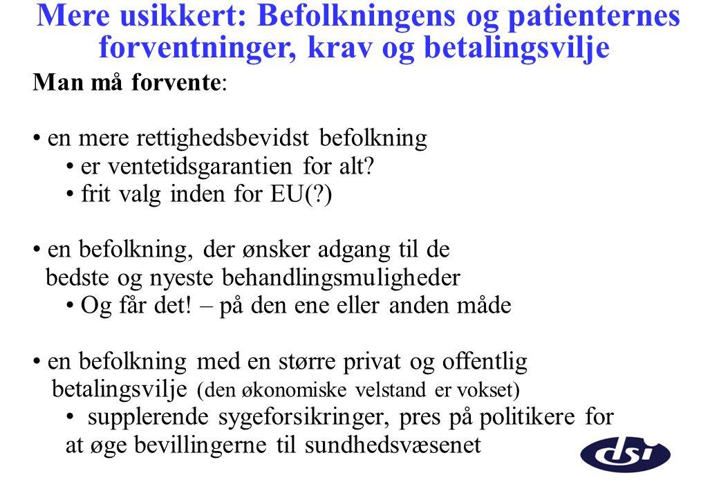 Mere usikkert: Befolkningens og patienternes