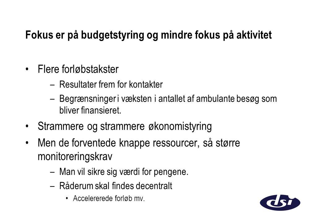 Fokus er på budgetstyring og mindre fokus på aktivitet