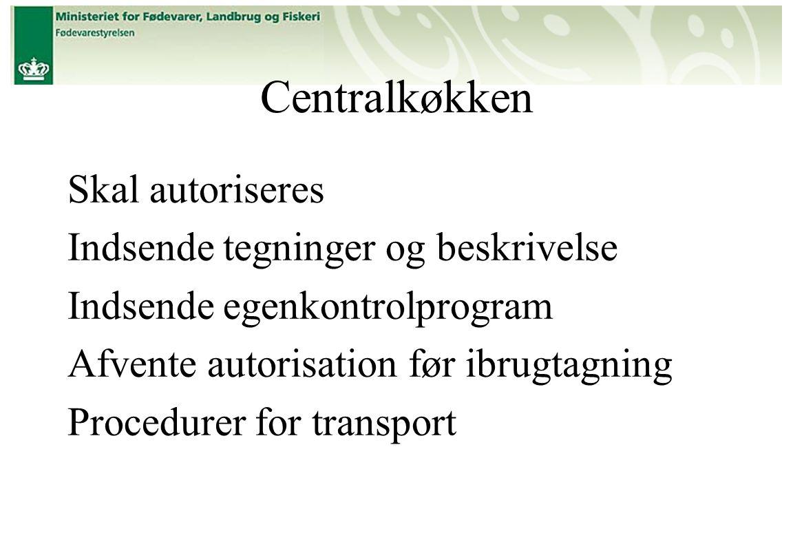 Centralkøkken Skal autoriseres Indsende tegninger og beskrivelse