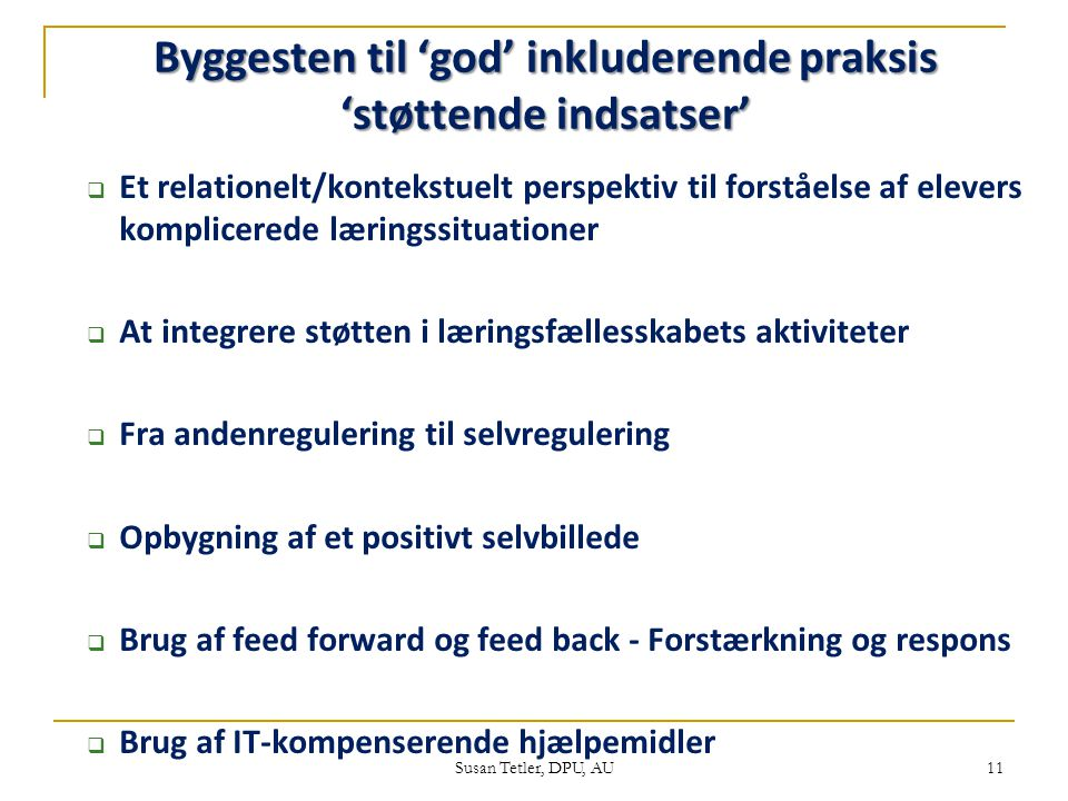 Byggesten til 'god' inkluderende praksis 'støttende indsatser'