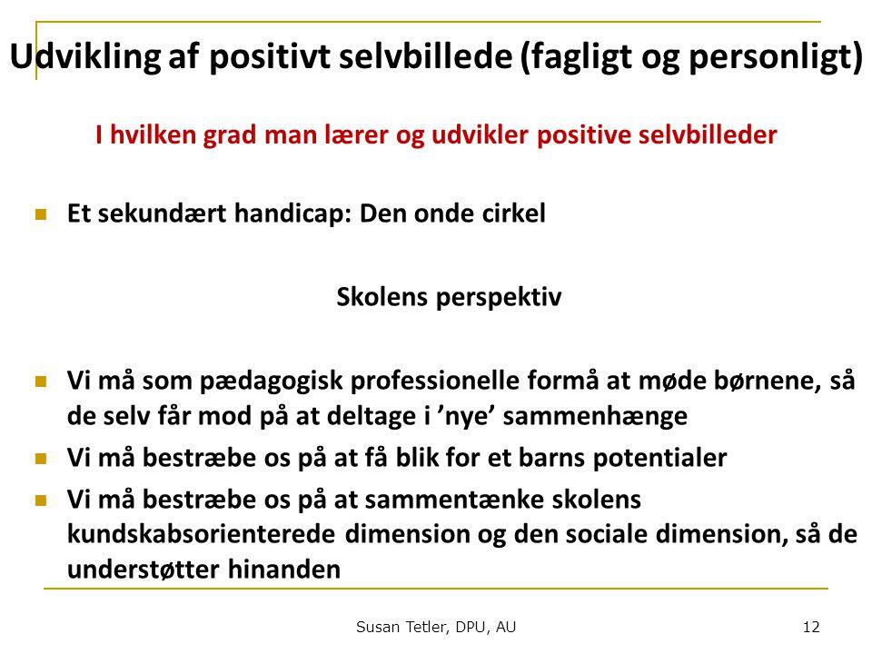 Udvikling af positivt selvbillede (fagligt og personligt) I hvilken grad man lærer og udvikler positive selvbilleder