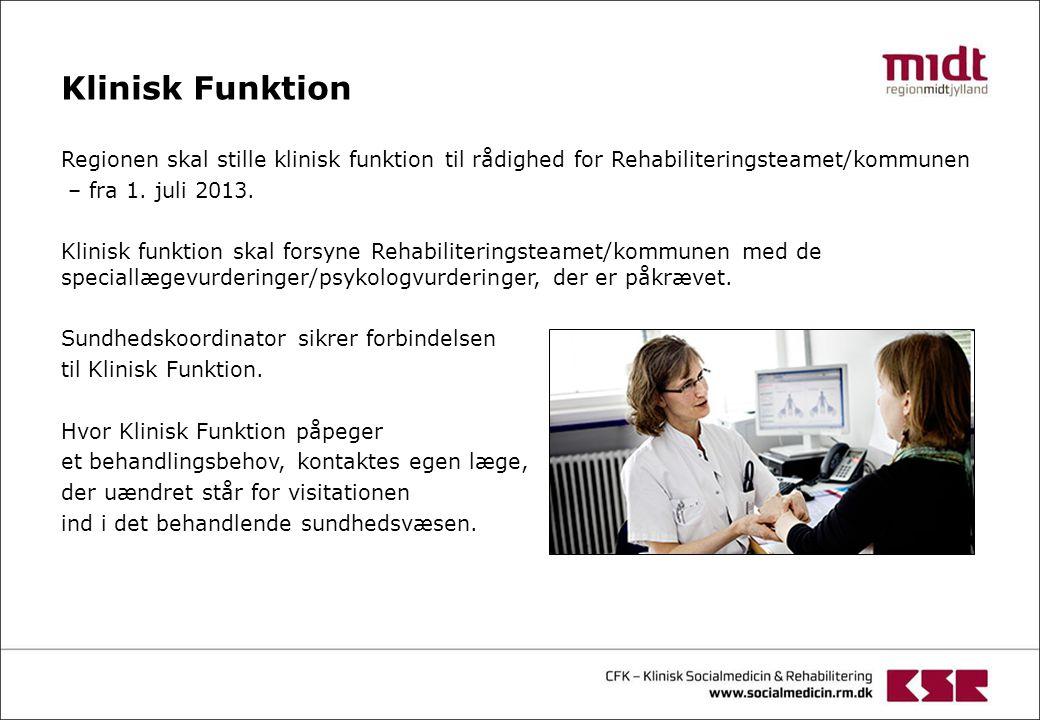 Klinisk Funktion Regionen skal stille klinisk funktion til rådighed for Rehabiliteringsteamet/kommunen.