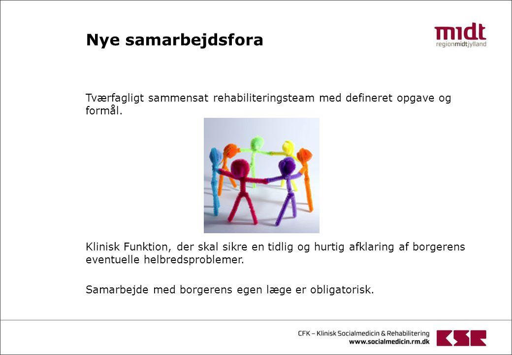 Nye samarbejdsfora Tværfagligt sammensat rehabiliteringsteam med defineret opgave og formål.