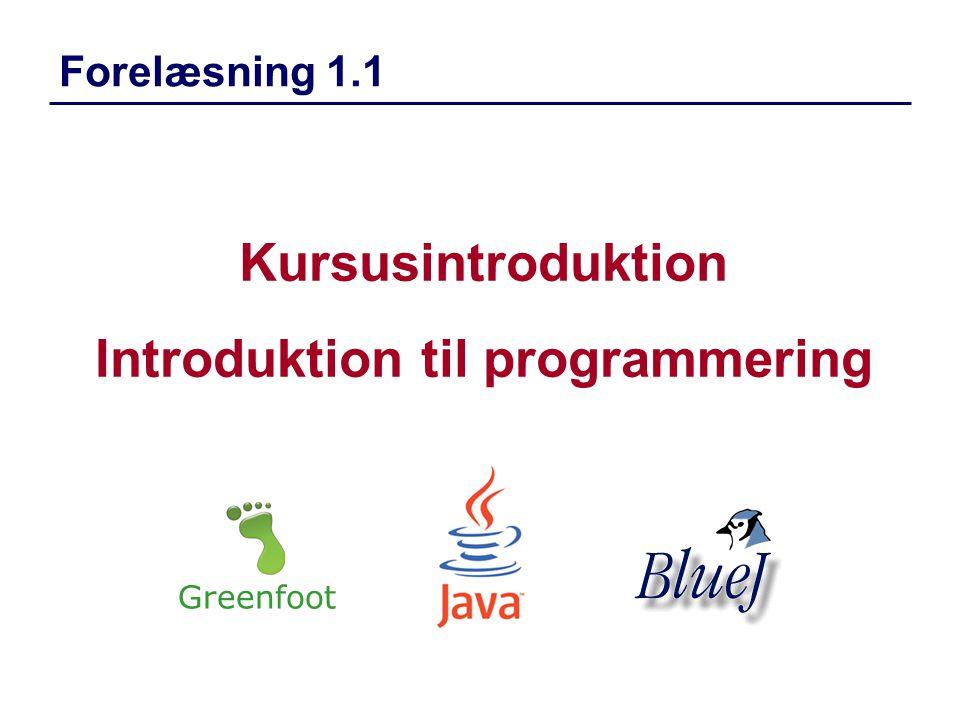 Kursusintroduktion Introduktion til programmering