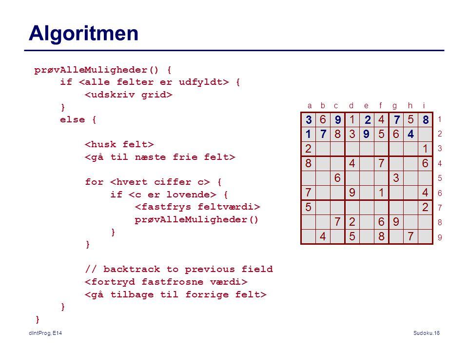 Algoritmen 3 9 2 7 8 1 7 9 4 prøvAlleMuligheder() {