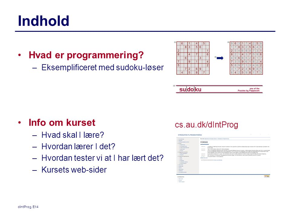 Indhold Hvad er programmering Info om kurset