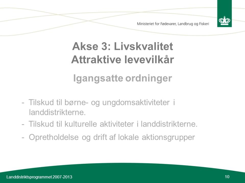 Akse 3: Livskvalitet Attraktive levevilkår