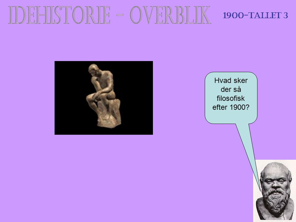Hvad sker der så filosofisk efter 1900