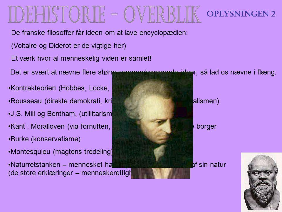 Oplysningen 2 De franske filosoffer får ideen om at lave encyclopædien: (Voltaire og Diderot er de vigtige her)