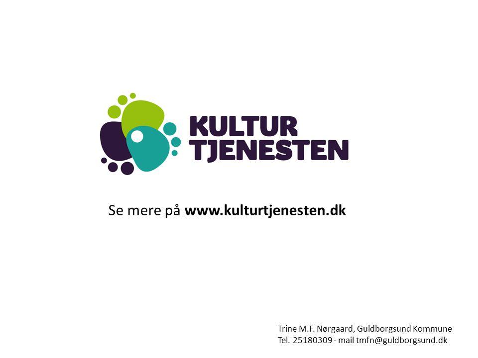 Se mere på www.kulturtjenesten.dk