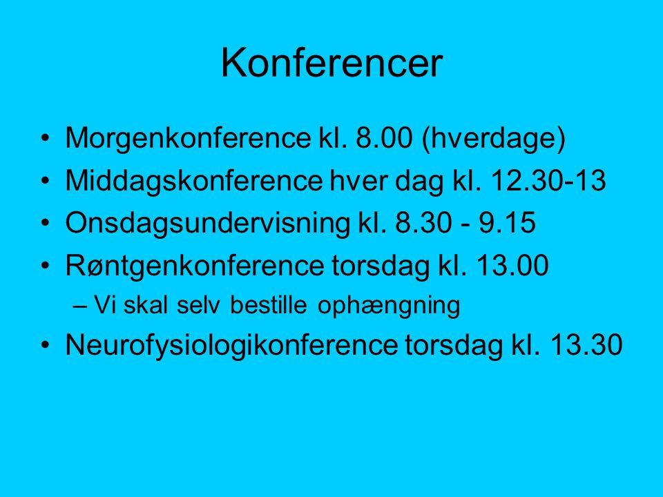 Konferencer Morgenkonference kl. 8.00 (hverdage)