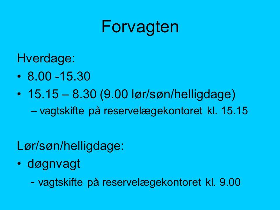 Forvagten Hverdage: 8.00 -15.30 15.15 – 8.30 (9.00 lør/søn/helligdage)