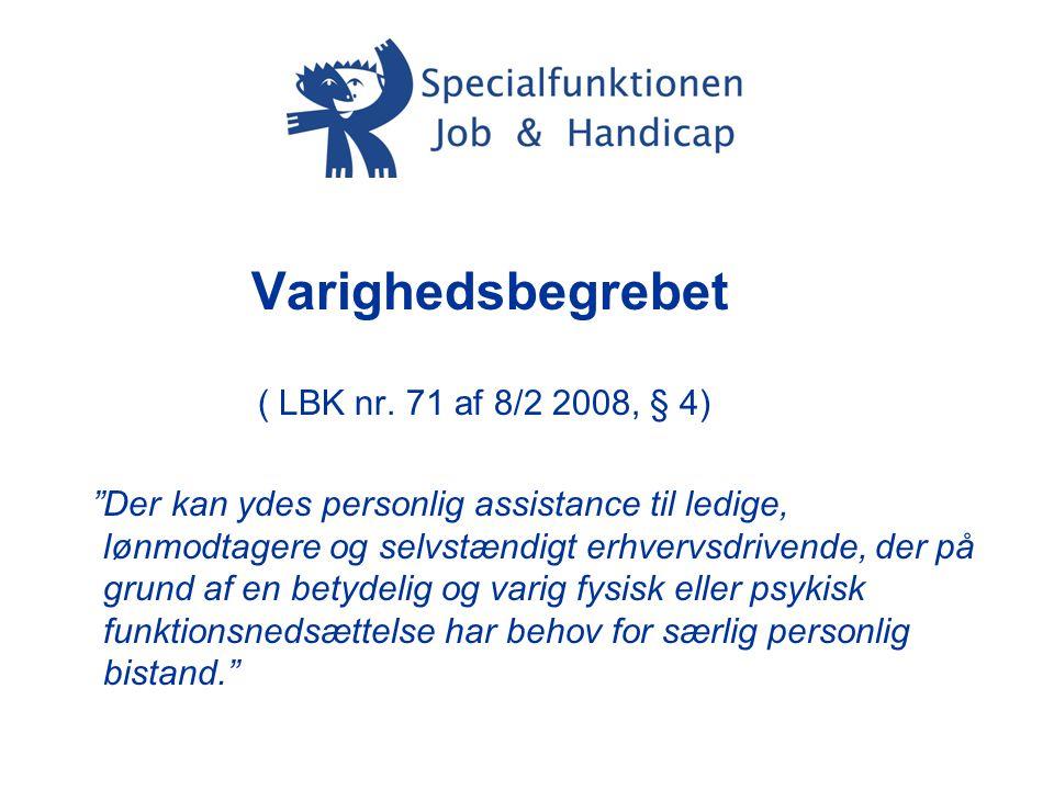 Varighedsbegrebet ( LBK nr. 71 af 8/2 2008, § 4)