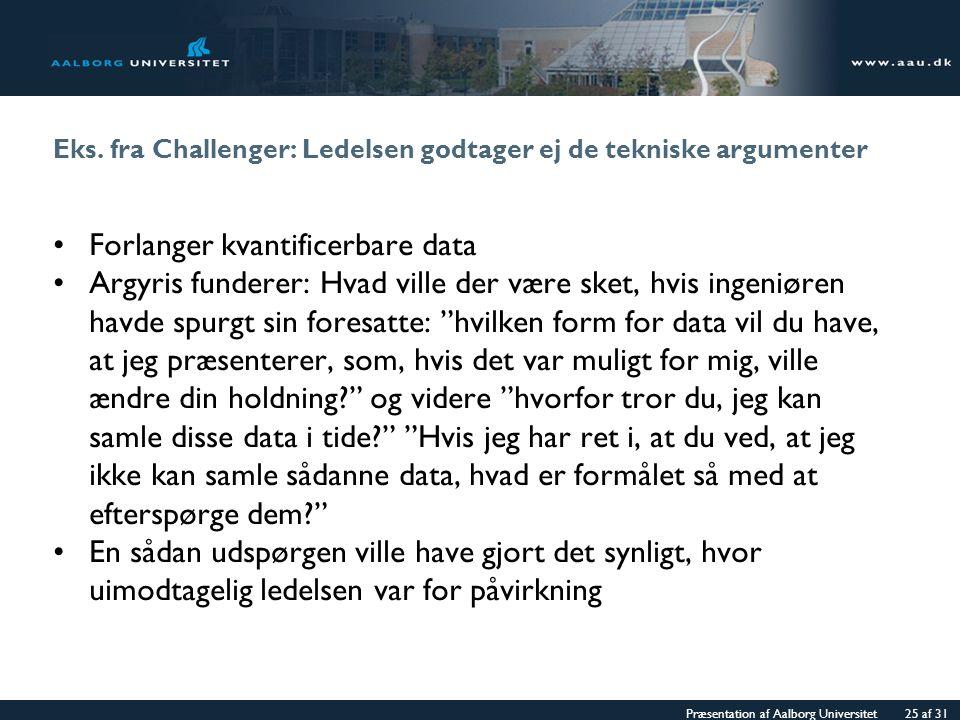 Eks. fra Challenger: Ledelsen godtager ej de tekniske argumenter