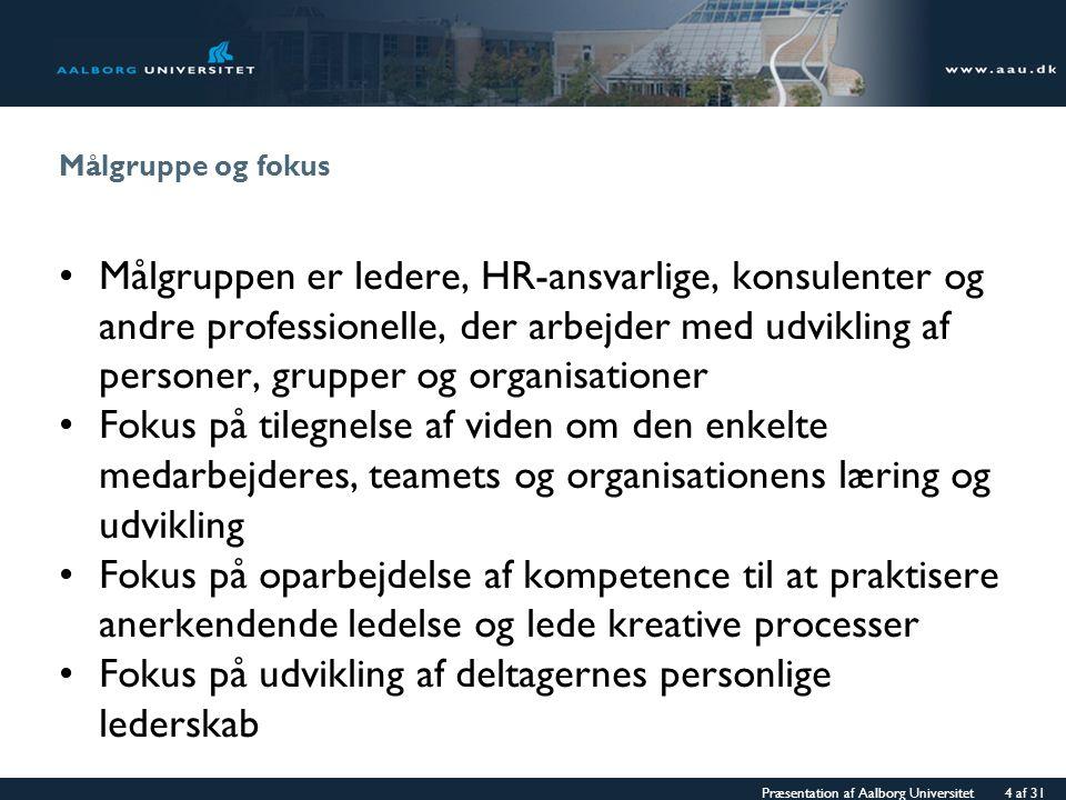 Fokus på udvikling af deltagernes personlige lederskab