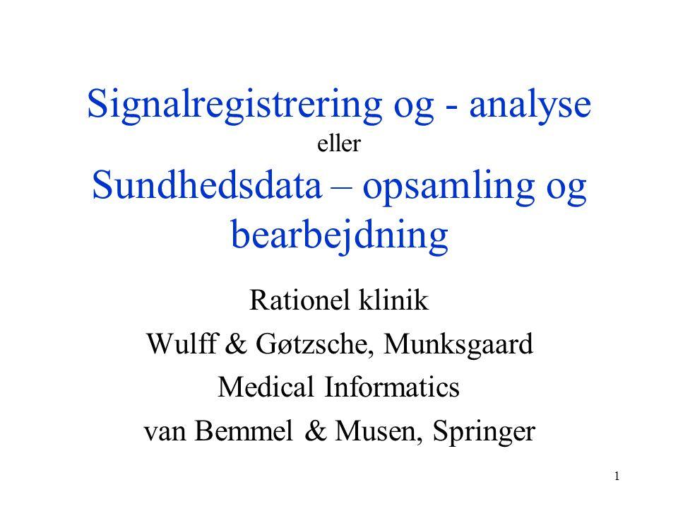Signalregistrering og - analyse eller Sundhedsdata – opsamling og bearbejdning