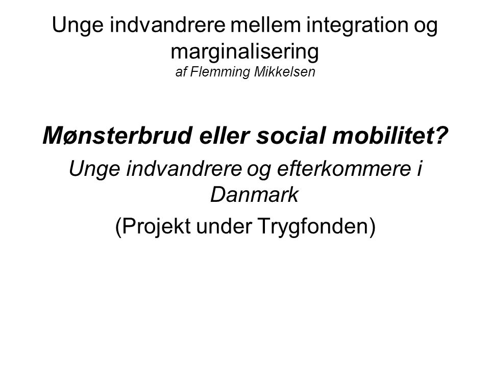 Mønsterbrud eller social mobilitet
