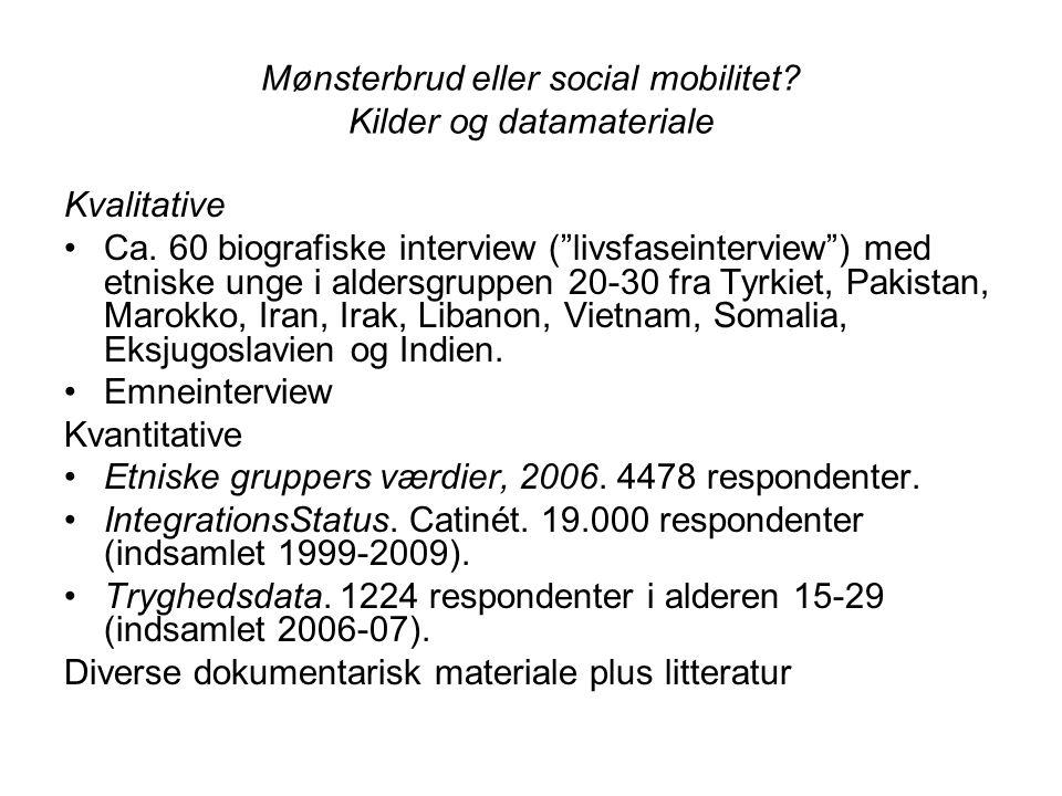 Mønsterbrud eller social mobilitet Kilder og datamateriale