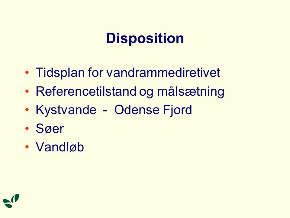 Disposition Tidsplan for vandrammediretivet