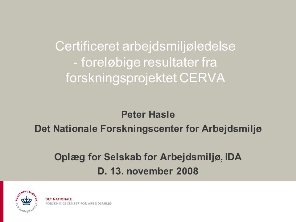 Certificeret arbejdsmiljøledelse - foreløbige resultater fra forskningsprojektet CERVA