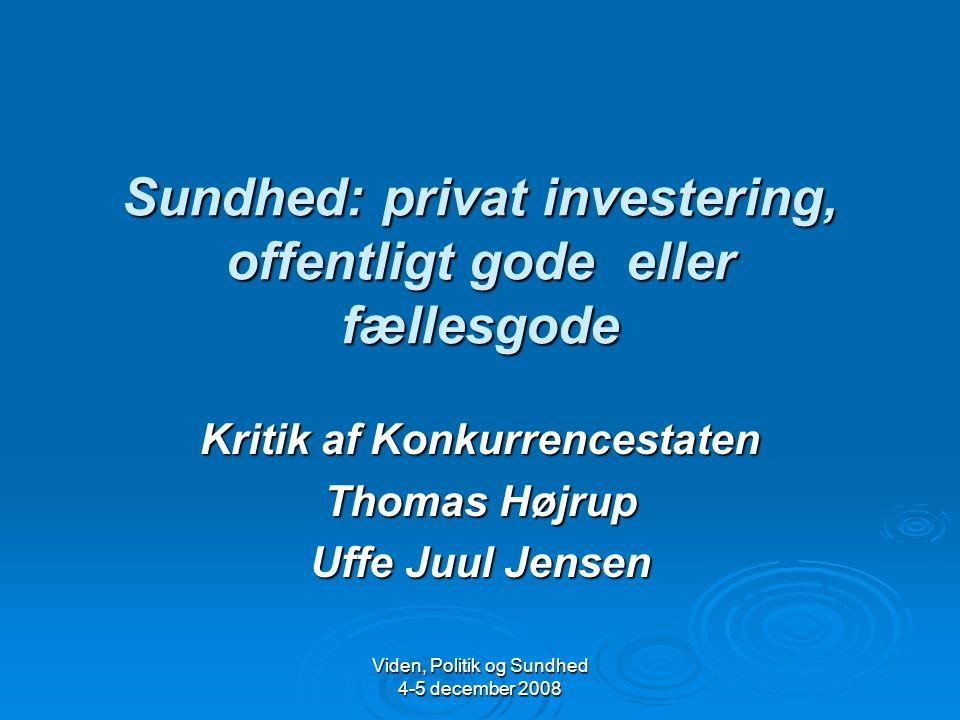 Sundhed: privat investering, offentligt gode eller fællesgode
