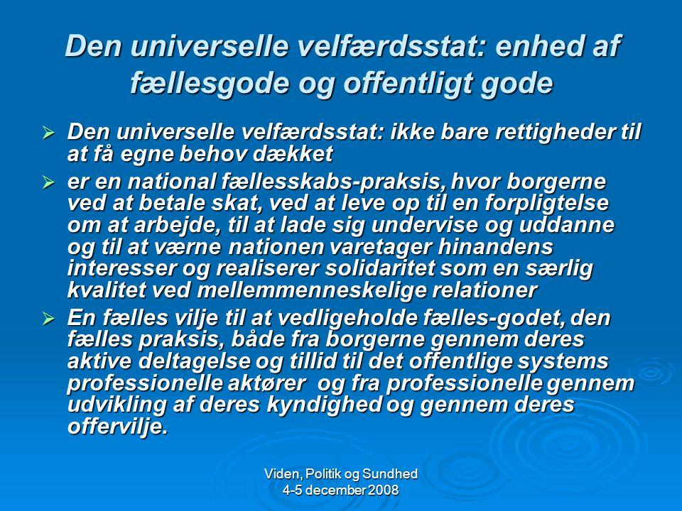 Den universelle velfærdsstat: enhed af fællesgode og offentligt gode
