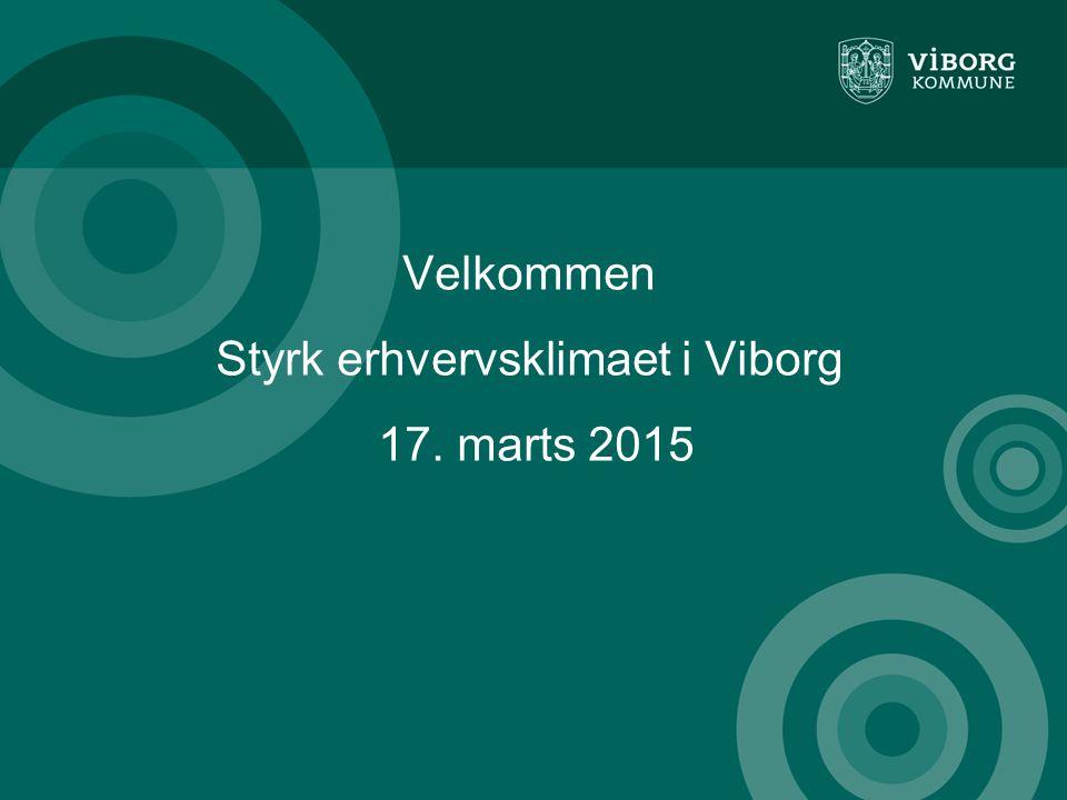 Velkommen Styrk erhvervsklimaet i Viborg 17. marts 2015