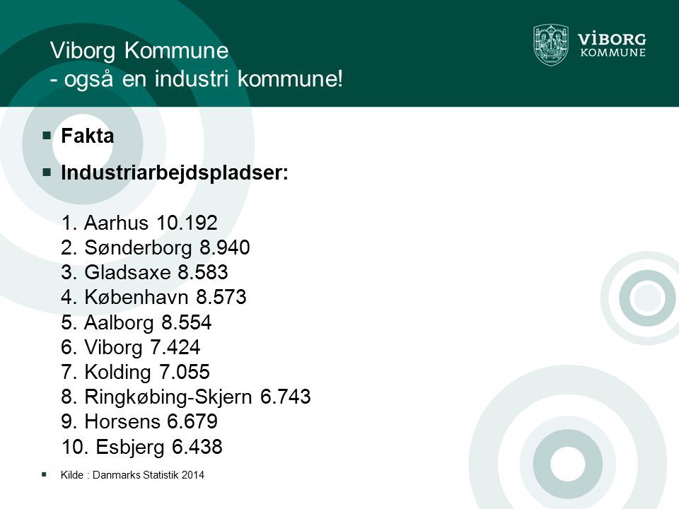 Viborg Kommune - også en industri kommune!