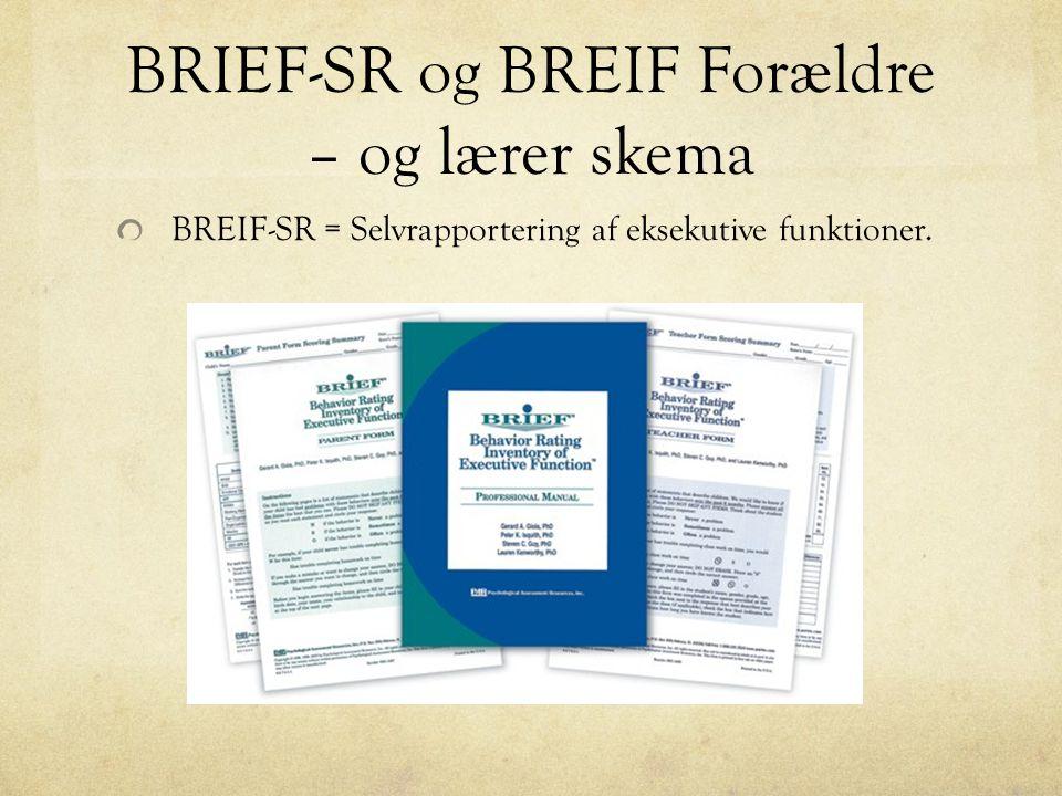 BRIEF-SR og BREIF Forældre – og lærer skema