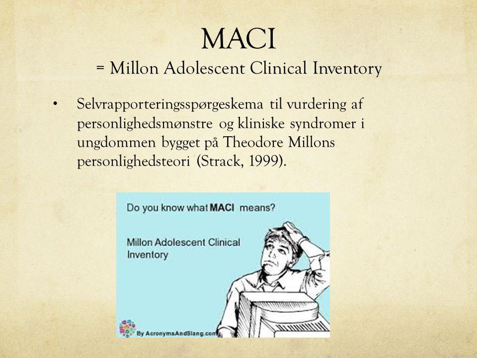 MACI = Millon Adolescent Clinical Inventory