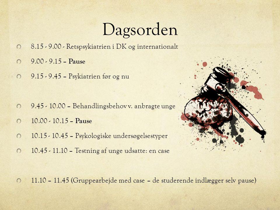 Dagsorden 8.15 - 9.00 - Retspsykiatrien i DK og internationalt