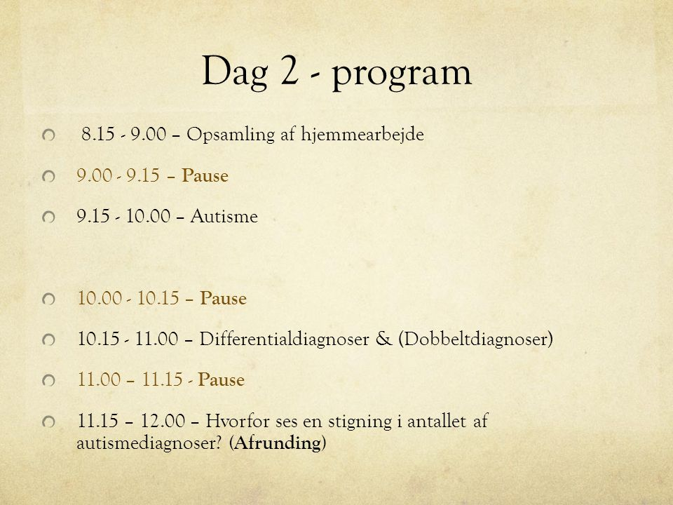 Dag 2 - program 8.15 - 9.00 – Opsamling af hjemmearbejde