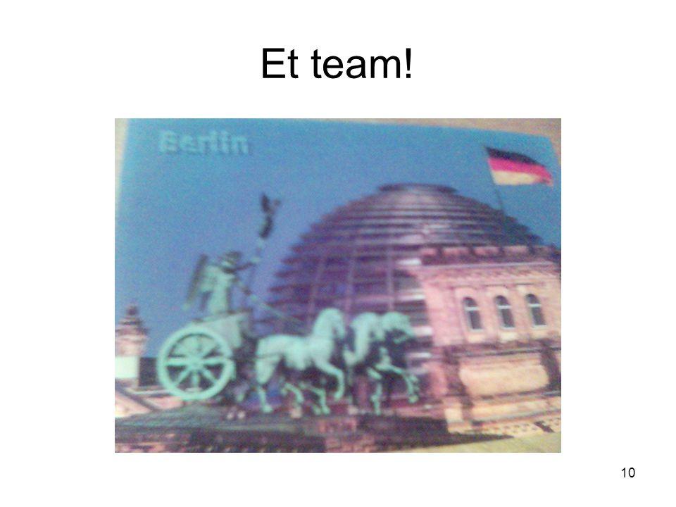 Et team!