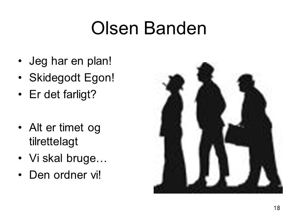 Olsen Banden Jeg har en plan! Skidegodt Egon! Er det farligt