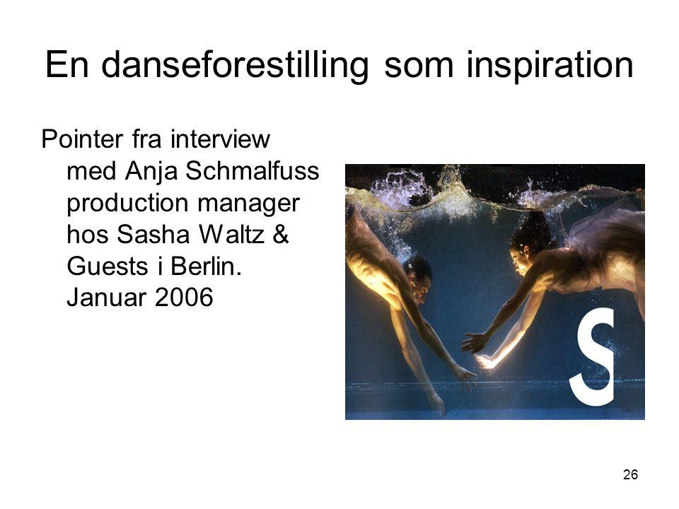 En danseforestilling som inspiration