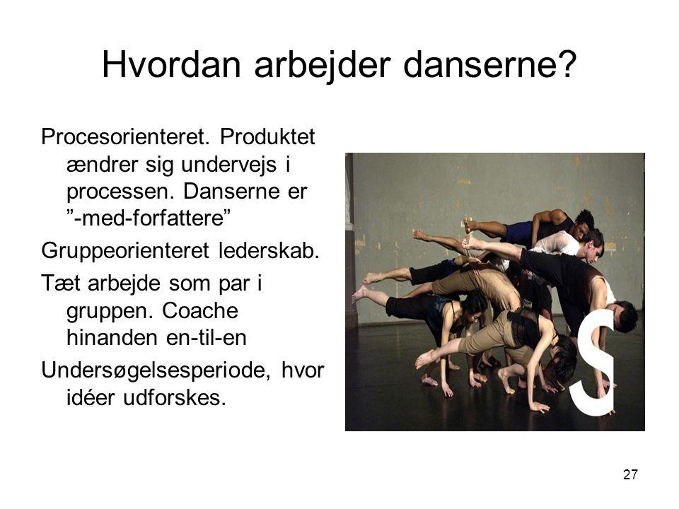 Hvordan arbejder danserne
