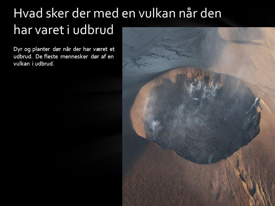 Hvad sker der med en vulkan når den har varet i udbrud