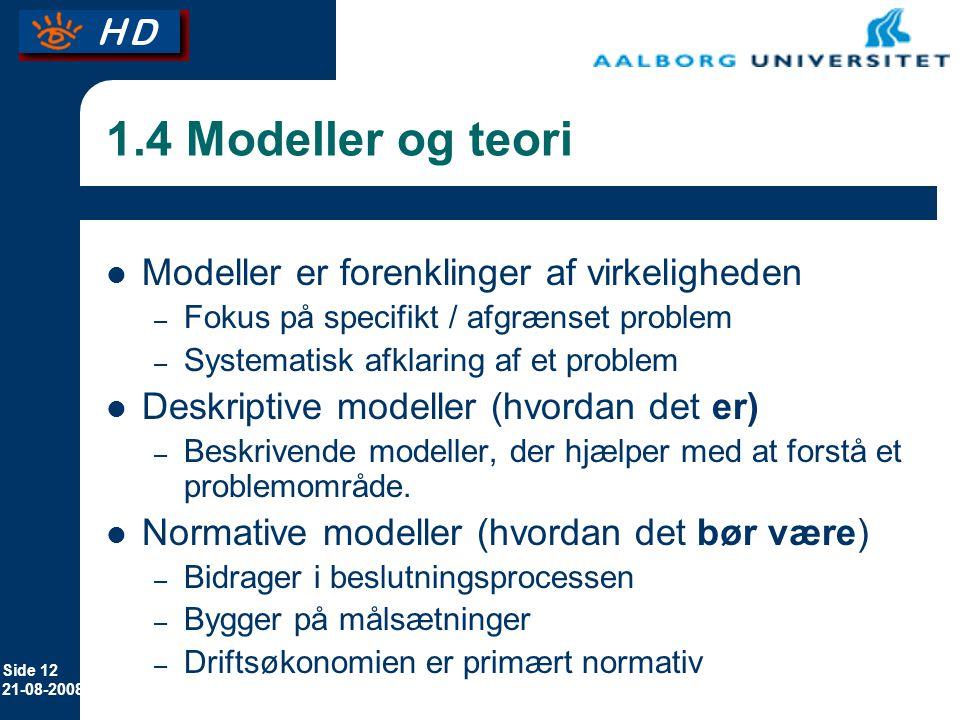 1.4 Modeller og teori Modeller er forenklinger af virkeligheden