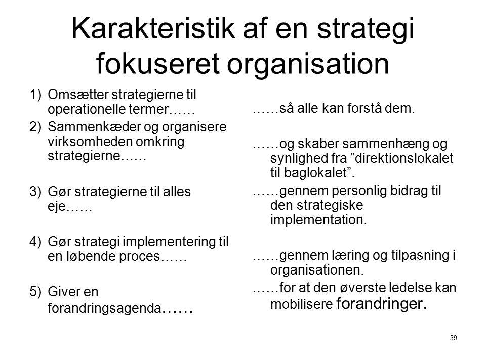 Karakteristik af en strategi fokuseret organisation