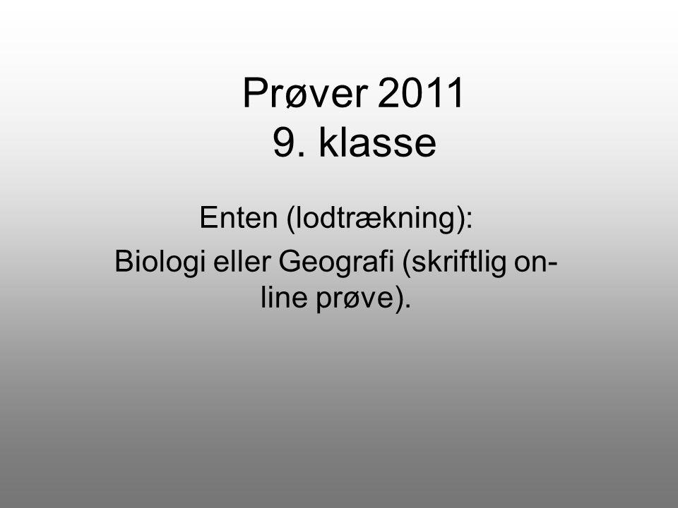 Enten (lodtrækning): Biologi eller Geografi (skriftlig on-line prøve).