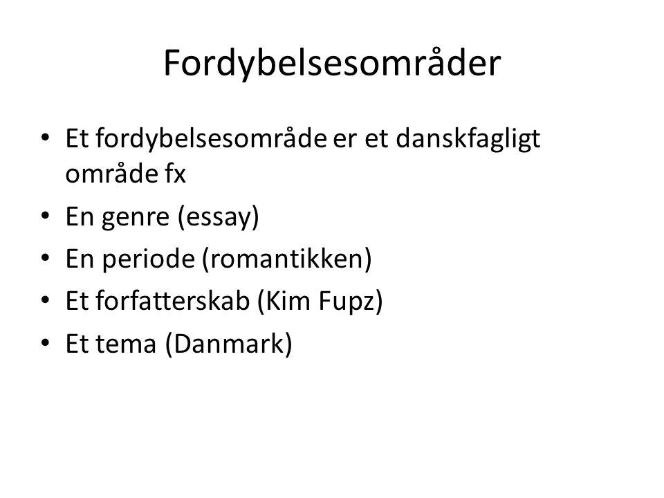 Fordybelsesområder Et fordybelsesområde er et danskfagligt område fx