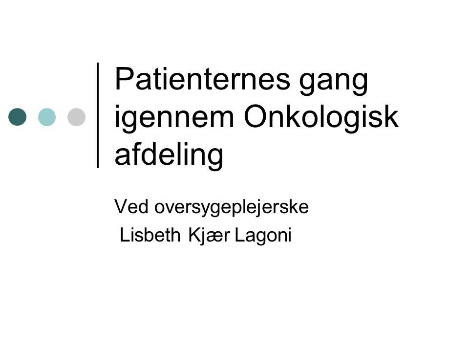 Patienternes gang igennem Onkologisk afdeling