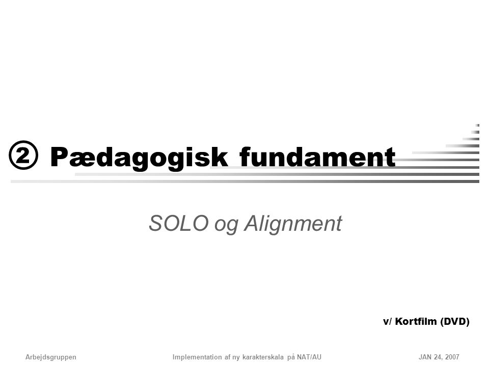 Pædagogisk fundament 2 SOLO og Alignment v/ Kortfilm (DVD)