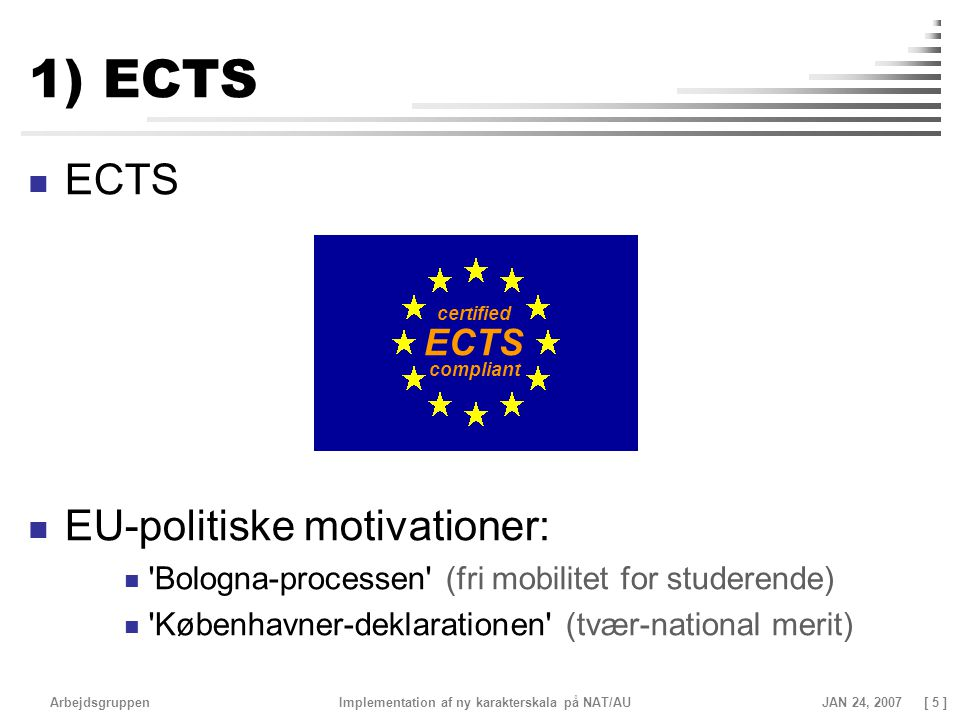 1) ECTS ECTS EU-politiske motivationer: ECTS