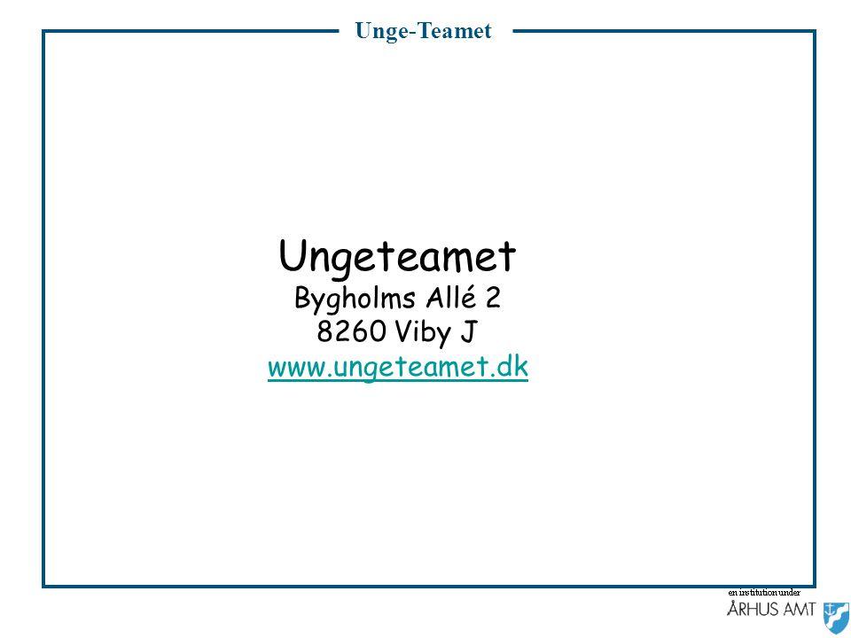 Unge-Teamet Ungeteamet Bygholms Allé 2 8260 Viby J www.ungeteamet.dk