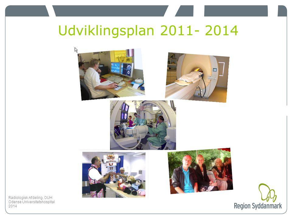 Udviklingsplan 2011- 2014 Radiologisk Afdeling, OUH