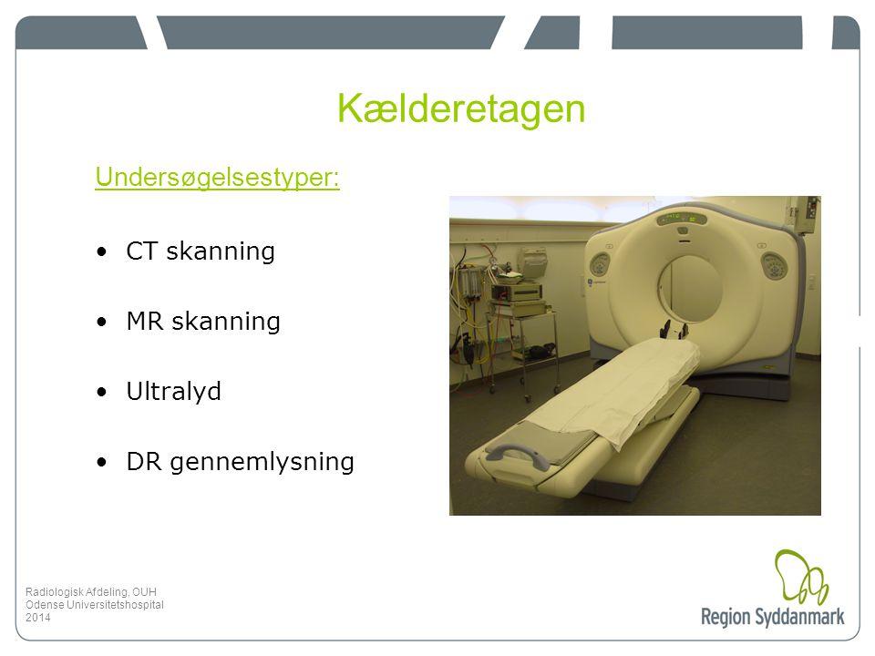 Kælderetagen Undersøgelsestyper: CT skanning MR skanning Ultralyd