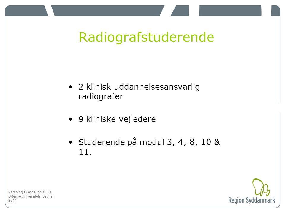 Radiografstuderende 2 klinisk uddannelsesansvarlig radiografer